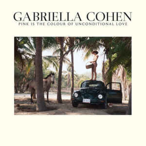 Gabriella Cohen – Pink Is The Colour Of Unconditional Love (VINYL LP)