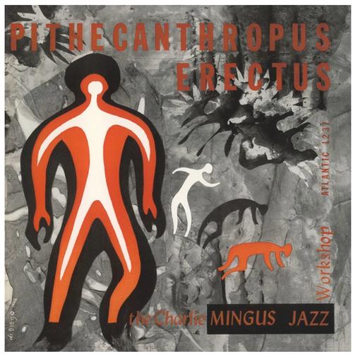 The Charlie Mingus Jazz Workshop – Pithecanthropus Erectus.    (Vinyl, LP, Album, Reissue, 180g gatefold)