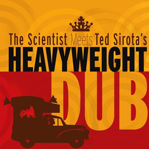 Scientist - Meets Ted Sirota's HEAVYWEIGHT DUB (LP)