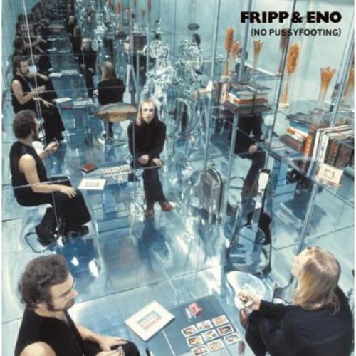Fripp & Eno - No Pussyfooting (VINYL LP)