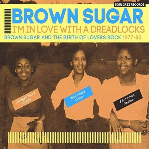 Brown Sugar – I'm In Love With A Dreadlocks (Brown Sugar And The Birth Of Lovers Rock 1977-80) (VINYL LP)