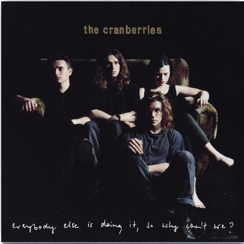 The Cranberries - Everbody Else Is Doing it, So Why Can't We? (VINYL LP)