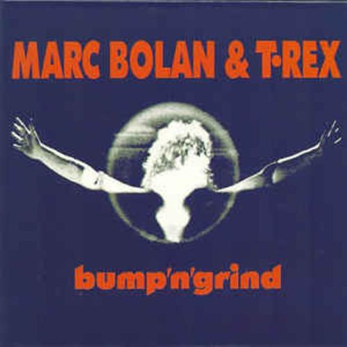 Marc Bolan & T. Rex – Bump 'n' Grind (VINYL LP)