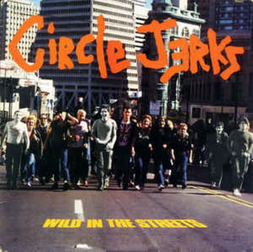 Circle Jerks - Wild in the Streets (VINYL LP)