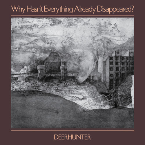Deerhunter – Why Hasn't Everything Already Disappeared? (VINYL LP)