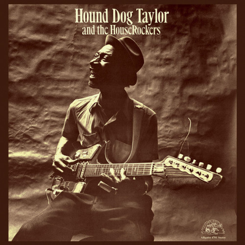 Hound Dog Taylor & The House Rockers ‎– Hound Dog Taylor And The House Rockers (VINYL LP)