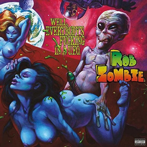 """Rob Zombie – Well, Everybody's Fucking In A U.F.O. (10"""") (VINYL LP)"""