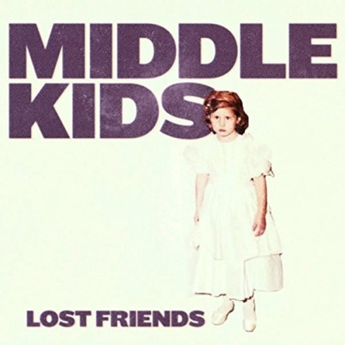 Middle Kids Lost Friends