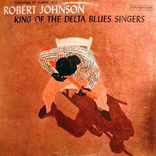 Robert Johnson ‎– King Of The Delta Blues Singers