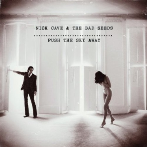 Nick Cave & The Bad Seeds- Push the Sky Away