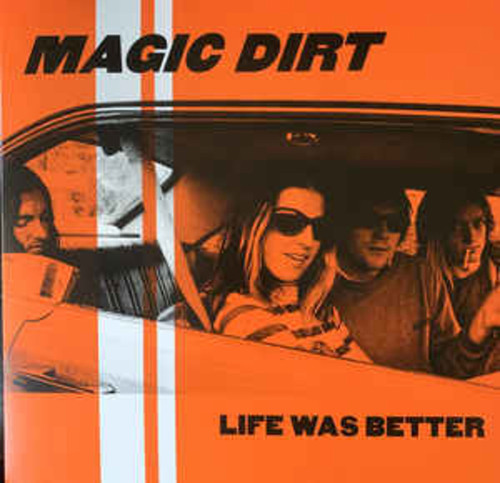 Magic Dirt ‎– Life Was Better
