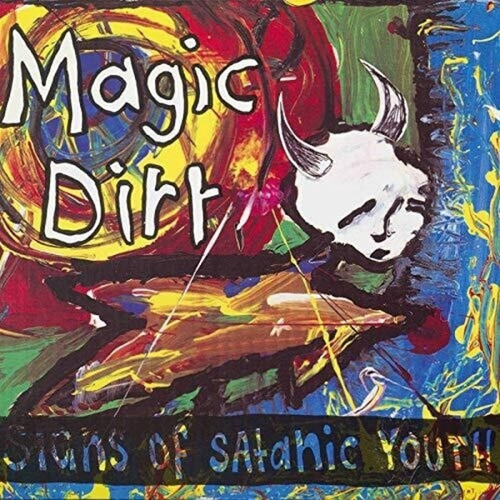 Magic Dirt Signs Of Satanic Youth