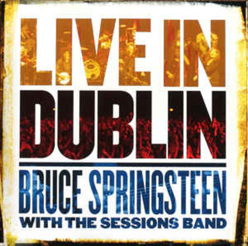 Bruce Springsteen - With The Sessions Band – Live In Dublin (LP)