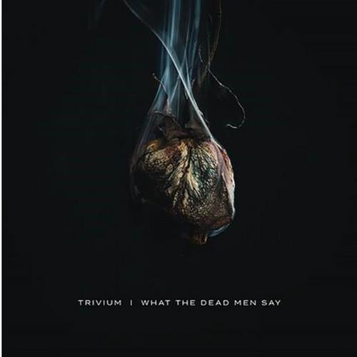 Trivium – What The Dead Men Say   (VINYL LP)