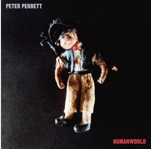 Peter Perrett – Humanworld   (Vinyl, LP, Album, Gatefold)