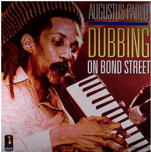 Augustus Pablo ‎– Dubbing On Bond Street    (Vinyl, LP, Compilation)