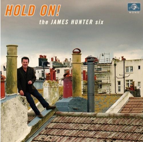 The James Hunter Six – Hold On!    (Vinyl, LP, Album, Mono)