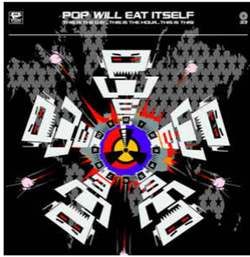 Pop Will Eat Itself ‎– This Is The Day...This Is The Hour...This Is This!    (Vinyl, LP, Album, Reissue)