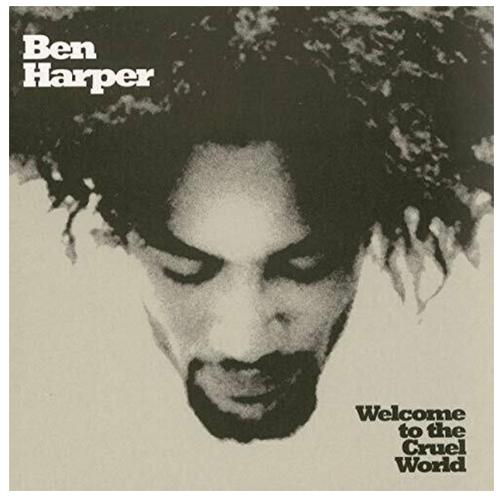 Ben Harper – Welcome To The Cruel World.    (2 × Vinyl, LP, 45 RPM, Reissue, 25th Anniversary Edition)