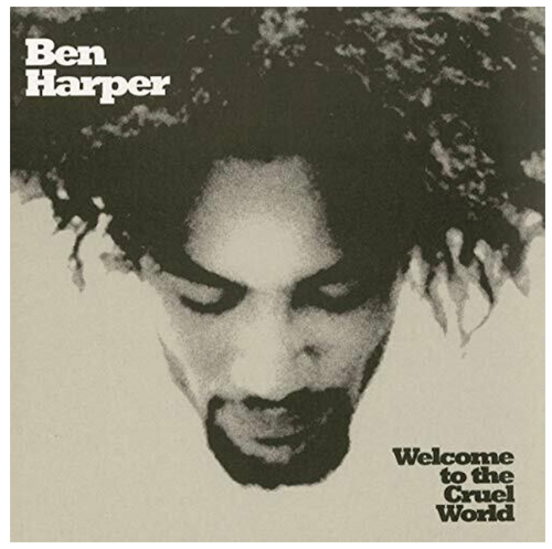 Ben Harper ‎– Welcome To The Cruel World.    (2 × Vinyl, LP, 45 RPM, Reissue, 25th Anniversary Edition)