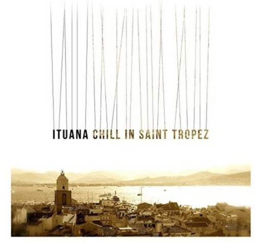 Ituana ‎– Chill In Saint Tropez.   (Vinyl, LP, Album)