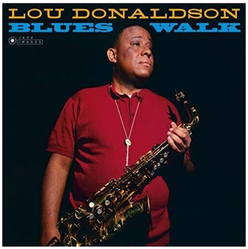 Lou Donaldson – Blues Walk.   (Vinyl, LP, Album, Limited Edition, Reissue, Stereo, 180-gram, Deluxe Gatefold)
