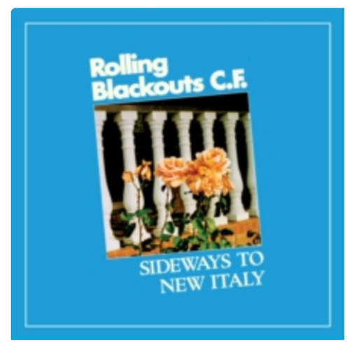 Rolling Blackouts Coastal Fever – Sideways To New Italy.     (Vinyl, LP, Album)