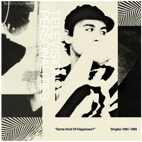 RRSD2020.  Television Personalities - Some Kind Of Happiness Singles 1994-1999.  ( Vinyl LP, Album).   AVAILABLE IN STORE ONLY 26-9-20