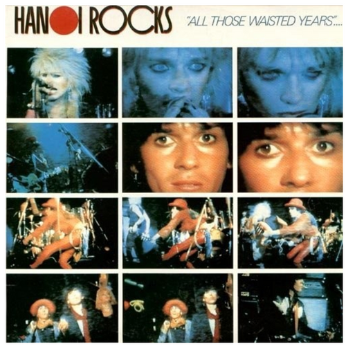 Hanoi Rocks ‎– All Those Wasted Years.    (2 × Vinyl, LP, Album, Limited Edition, Reissue, White)