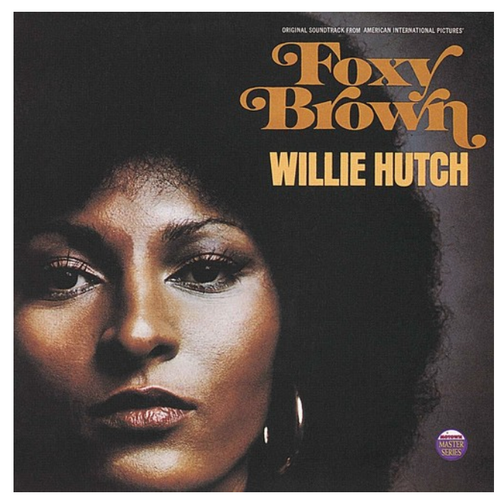 Willie Hutch ‎– Foxy Brown (Original Soundtrack From American International Pictures').   (Vinyl, LP, Album, Reissue, Stereo)