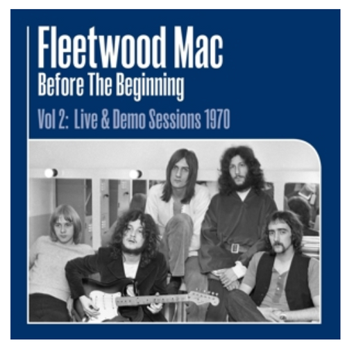 Fleetwood Mac ‎– Before The Beginning (Vol 2: Live & Demo Sessions 1970).   (3 × Vinyl, LP, Remastered)