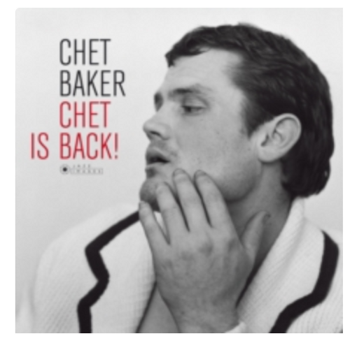 Chet Baker ‎– Chet Is Back!    (Vinyl, LP, Album, Limited Edition, Reissue, Stereo, 180g)