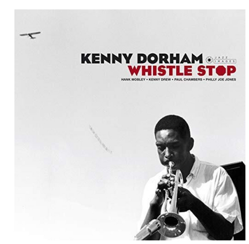Kenny Dorham ‎– Whistle Stop.   (Vinyl, LP, Album, Limited Edition, Reissue, Stereo, 180 Gram)