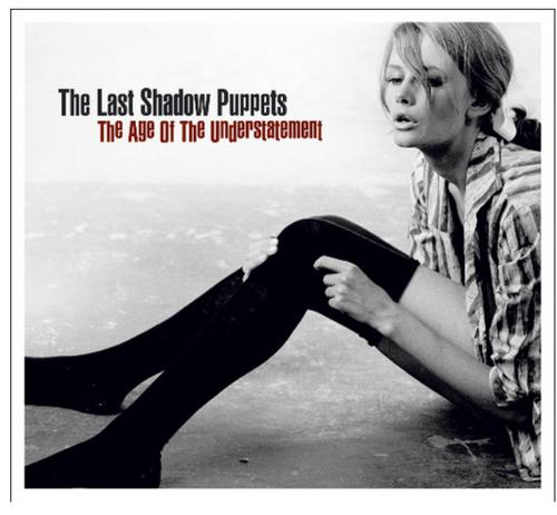 The Last Shadow Puppets – The Age Of The Understatement.    (Vinyl, LP, Album)