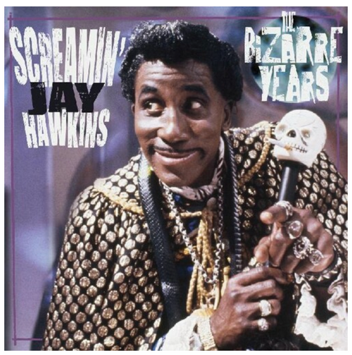 Screamin' Jay Hawkins ‎– The Bizarre Years.    (Vinyl, LP, Album, Compilation, Limited Edition, Purple)