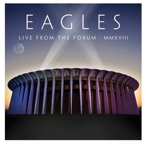Eagles ‎– Live From The Forum MMXVIII.   (4 × Vinyl, LP, 180 GRAM)