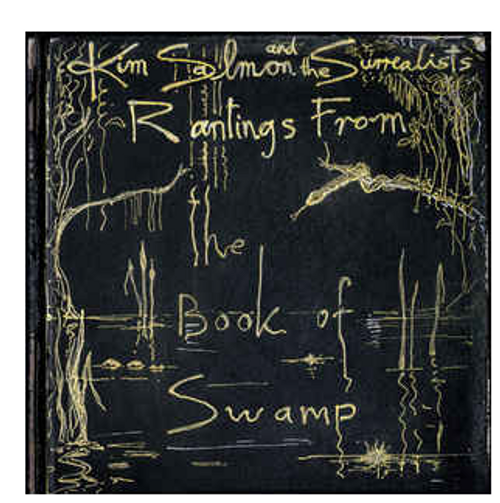 Kim Salmon And The Surrealists – Rantings From The Book Of Swamp.   (2 × Vinyl, LP, Album, Limited Edition, Numbered)