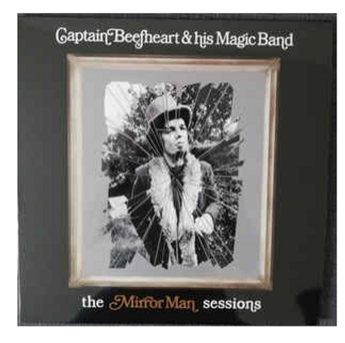 Captain Beefheart & His Magic Band – The Mirror Man Sessions.   (2 × Vinyl, LP,Limited Edition, Numbered, Crystal Clear