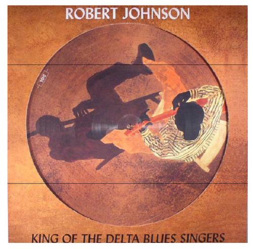 Robert Johnson – King Of The Delta Blues Singers    (Vinyl, LP, Compilation, Picture Disc, 180 Gram)