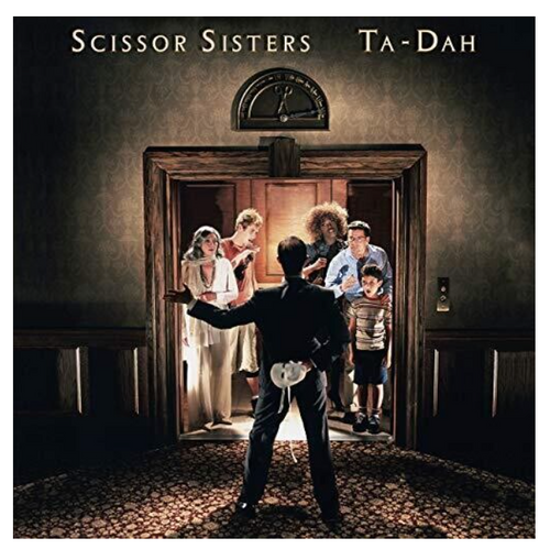 Scissor Sisters – Ta-Dah    (2 × Vinyl, LP, Album, 180 Gram, Gatefold)