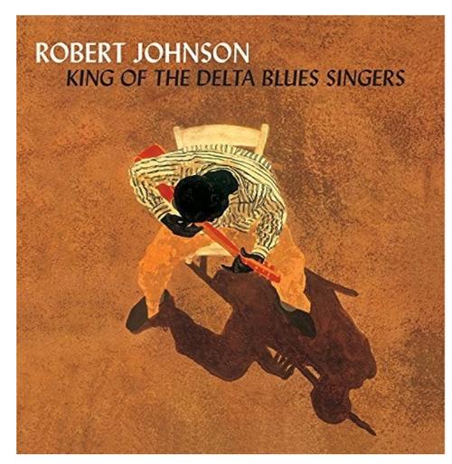 Robert Johnson – King Of The Delta Blues Singers    (2 × Vinyl, LP, Compilation, 180 Gram)