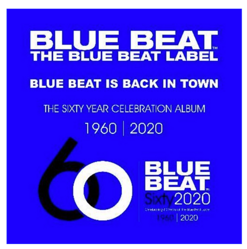 Various ‎– Blue Beat Is Back In Town - The Sixty Year Celebration Album 1960 - 2020.   ( Vinyl, LP, Compilation)