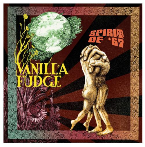 Vanilla Fudge – Spirit Of '67.    (Vinyl, LP, Album)