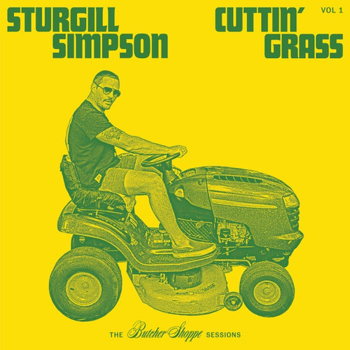 Sturgill Simpson - Cuttin' Grass Vol​.​ 1 (The Butcher Shoppe Sessions) ( 2 × Vinyl, LP, Album)