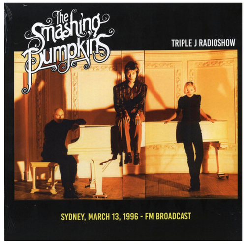 The Smashing Pumpkins – Triple J Radioshow: Sydney, March 13, 1996 FM Broadcast.   ( Vinyl, LP, Limited Edition, Unofficial Release)