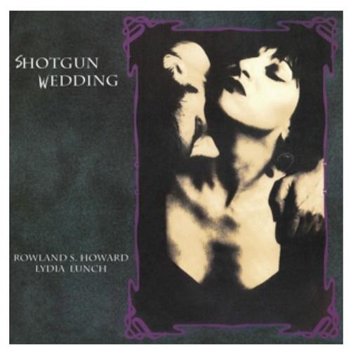 Rowland S. Howard / Lydia Lunch – Shotgun Wedding.   ( Vinyl, LP, Album)
