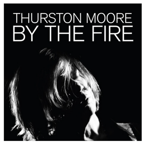 Thurston Moore ‎– By The Fire.   ( 2 × Vinyl, LP, Album)