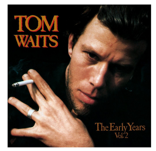 Tom Waits – The Early Years, Vol. 2.    (Vinyl, LP, Compilation)