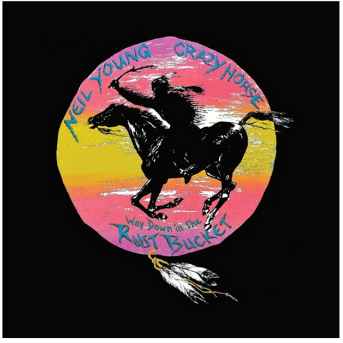 Neil Young With Crazy Horse – Way Down In The Rust Bucket   ( 4 × Vinyl, LP Box Set)
