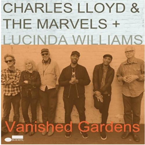 Charles Lloyd & The Marvels + Lucinda Williams – Vanished Gardens. ( 2 x Vinyl, LP, Album,)